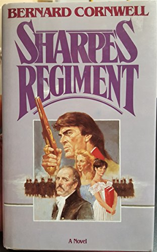 9780670811489: Sharpe's Regiment: Richard Sharpe & the Invasion of France, June to November 1813 (Richard Sharpe's Adventure Series #17)