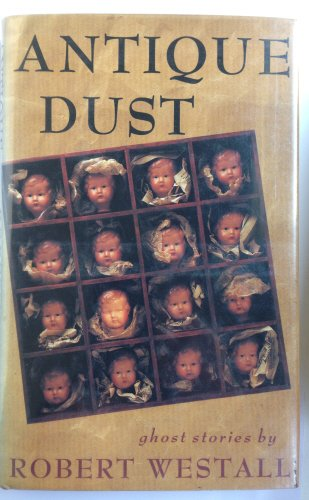 Antique Dust: Ghost Stories: Westall, Robert