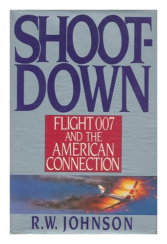 9780670812097: Shootdown: Flight 007 and the American Connection