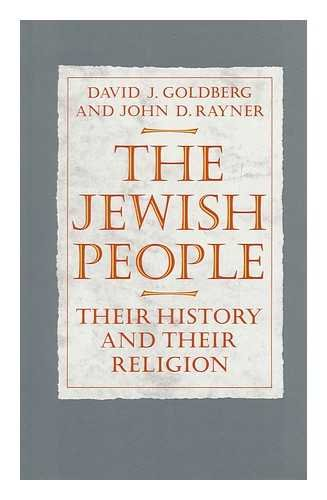 The Jewish People: Their History and Their Religion: David F. Goldberg, John D. Rayner