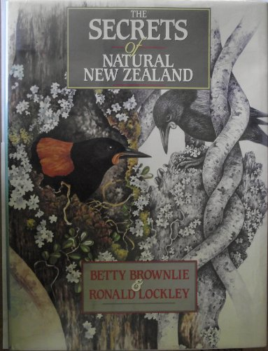 The Secrets of Natural New Zealand: Brownlie, Betty & Ronald Lockley