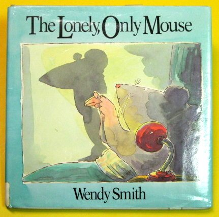 9780670812516: The Lonely- Only Mouse
