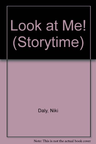 Look at Me (Storytime) (0670812528) by Daly, Niki