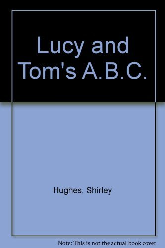 Lucy & Tom's A.B.C.: Shirley Hughes