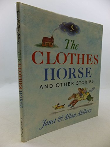 The Clothes Horse and Other Stories (Viking Kestrel Picture Books)