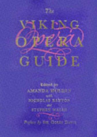 The Viking Opera Guide.: Amanda Holden, Editor with Nicholas Kenyon & Stephen Welsh