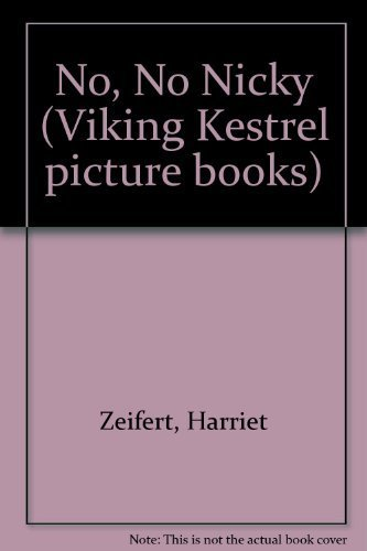 9780670812974: No, No, Nicky (Viking Kestrel picture books)