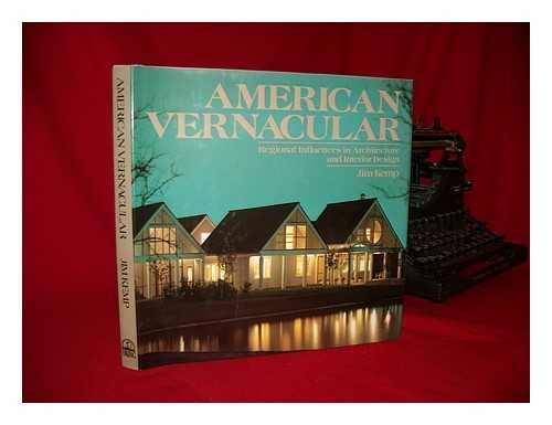 American Vernacular: Regional Influences in Architecture and Interior Design.