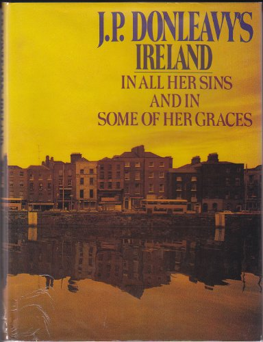 9780670813186: J. P. Donleavy's Ireland: In All Her Sins and In Some of Her Graces