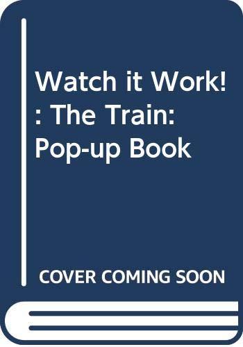 9780670813223: Watch it Work!: The Train: Pop-up Book