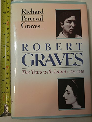 Robert Graves: The Years with Laura, 1926-1940: Graves, Richard Perceval