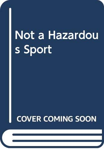 9780670813292: Not a Hazardous Sport