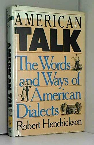 American Talk: The Words and Ways of American Dialects