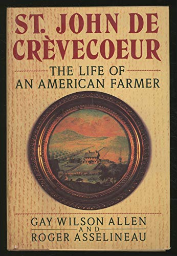 St. John de Crevecoeur: The Life of an American Farmer.