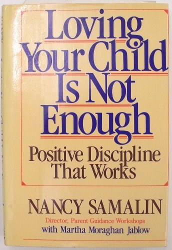 9780670813629: Loving Your Child Is Not Enough: Positive Discipline That Works