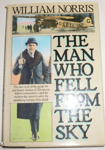 9780670813698: The Man Who Fell from the Sky: The True Story of the Gaudy Life And Bizarre Demise of '20S Tycoon Alfred Loewenstein - And the Modern Day Quest to Solve the Tantalizing Mystery of His Death