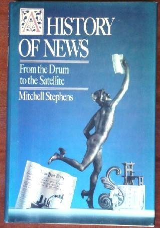 9780670813780: A History of News: From the Drum to the Satellite