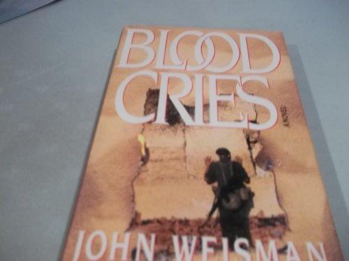 Blood Cries: Weisman, John