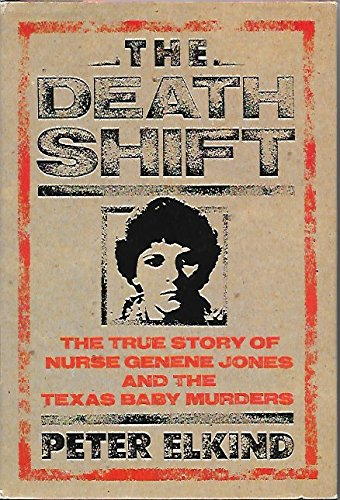 9780670813971: The Death Shift: The True Story of Nurse Genene Jones and the Texas Baby Murders