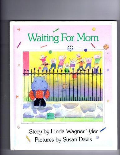Waiting for Mom (Viking Kestrel picture books): Tyler, Linda Wagner