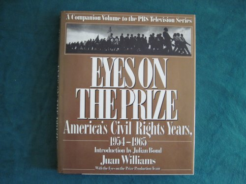 9780670814121: Eyes on the Prize: America's Civil Rights Years 1954-1965: A Companion Volume to the PBS Television Series