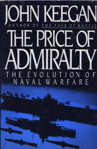 9780670814169: The Price of Admiralty: The Evolution of Naval Warfare