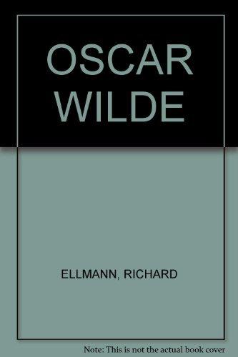 9780670814206: OSCAR WILDE [Hardcover] by ELLMANN, RICHARD