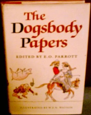 The Dogsbody Papers, or 1066 and All This: Parrott, E. O. (editor)