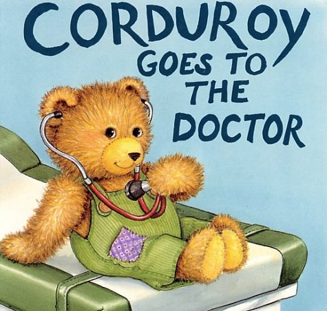 9780670814954: Mccue Lisa : Corduroy Goes to the Doctor (Viking Kestrel picture books)