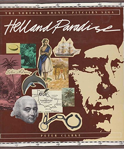 Hell and Paradise: The Northfolk-Bounty-Pitcairn Saga: Clarke, Peter