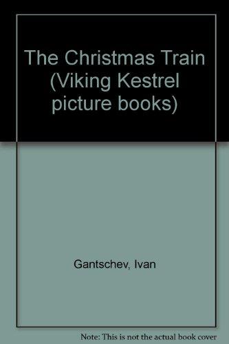 9780670815234: The Christmas Train (Viking Kestrel Picture Books)