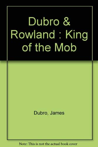 King of the Mob Rocco Perri and the Women Who Ran His Rackets: Dubro, James; Rowland, Robin F.