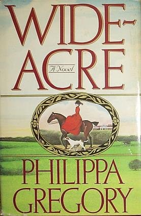 Wideacre: Philippa Gregory