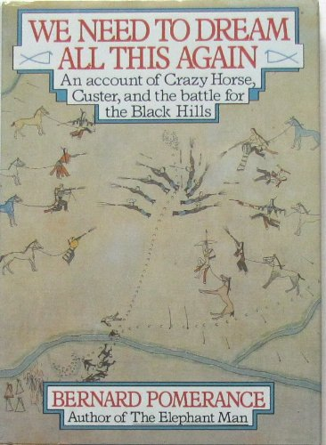 9780670815517: We Need to Dream All This Again : An Account of Crazy Horse, Custer and the Battle of the Black Hills