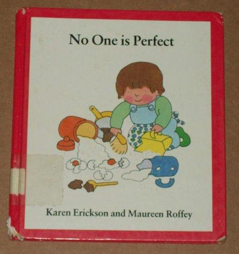 No One Is Perfect: Karen Erickson; Illustrator-Maureen