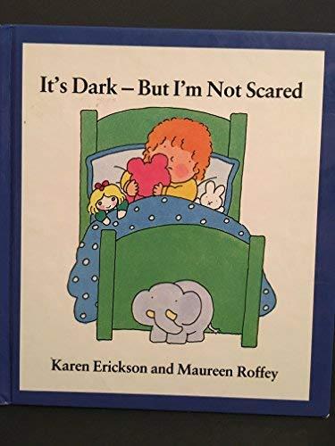 It's Dark But I'm Not Scared (Viking: Karen Erickson; Illustrator-Maureen
