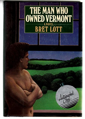 The Man Who Owned Vermont (SIGNED plus SIGNED LETTER): Lott, Bret