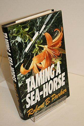 Taming A Sea-Horse: PARKER, Robert B.