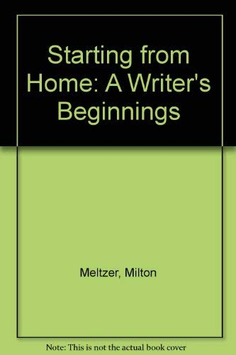 9780670816040: Starting from Home: A Writer's Beginnings