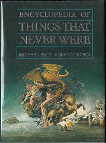 Encyclopedia of Things That Never Were: Creatures, Places, and People: Michael Page