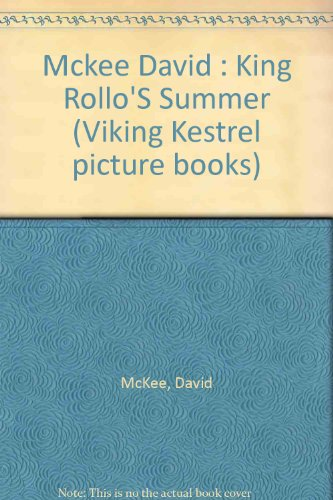 9780670816095: King Rollo's Summer (Viking Kestrel picture books)