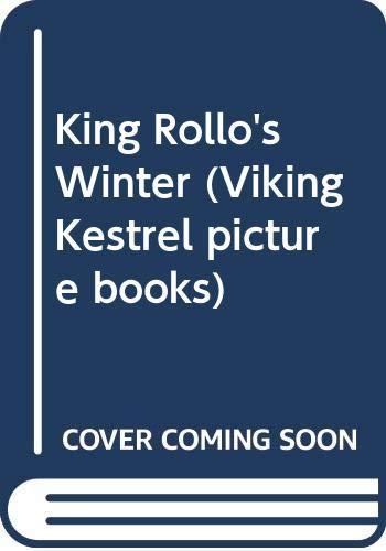 9780670816118: King Rollo's Winter (Viking Kestrel picture books)