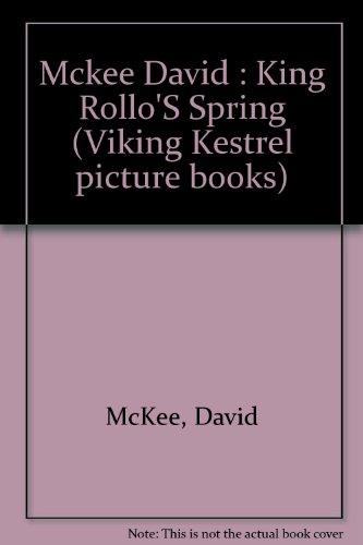 9780670816125: King Rollo's Spring (Viking Kestrel picture books)