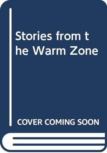 9780670816262: Stories from the Warm Zone