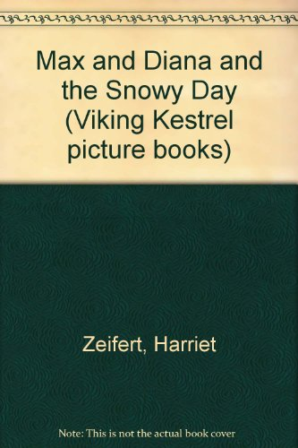 9780670816323: Max and Diana and the Snowy Day (Viking Kestrel picture books)