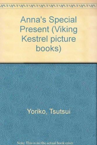 Anna's Special Present (Viking Kestrel Picture Books) (9780670816712) by Tsutsui, Yoriko