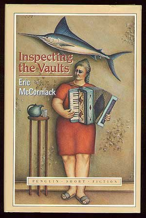 INSPECTING THE VAULTS (PENGUIN SHORT FICTION): MCCORMACK, ERIC