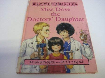 9780670816927: Miss Dose the Doctor's Daughter (Happy families)