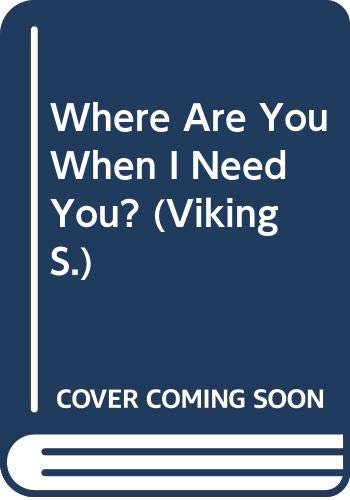 9780670817023: Where Are You When I Need You? (Viking)