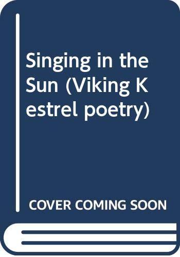 Singing in the Sun (Viking Kestrel poetry): Bennett, Jill